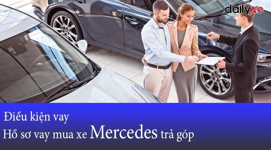 Điều kiện vay và hồ sơ vay mua xe Mercedes