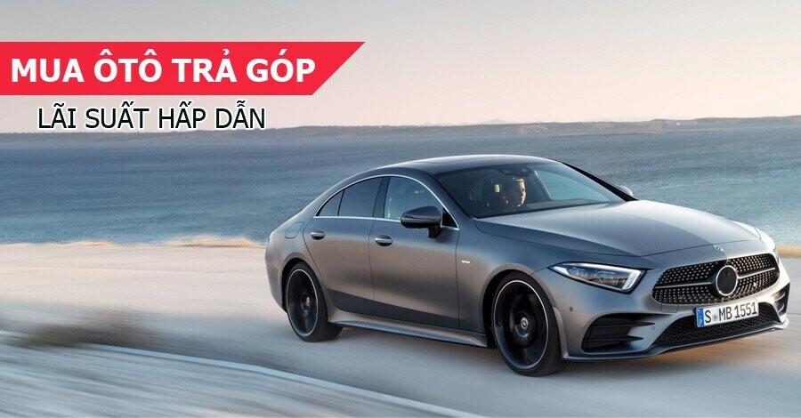 Mua xe ô tô trả góp lãi suất hấp dẫn