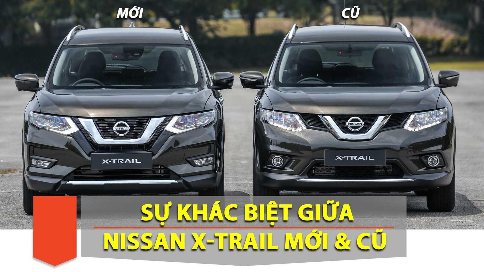 Sự khác biệt giữa Nissan X-Trail phiên bản nâng cấp facelift mới và cũ - Hình 1