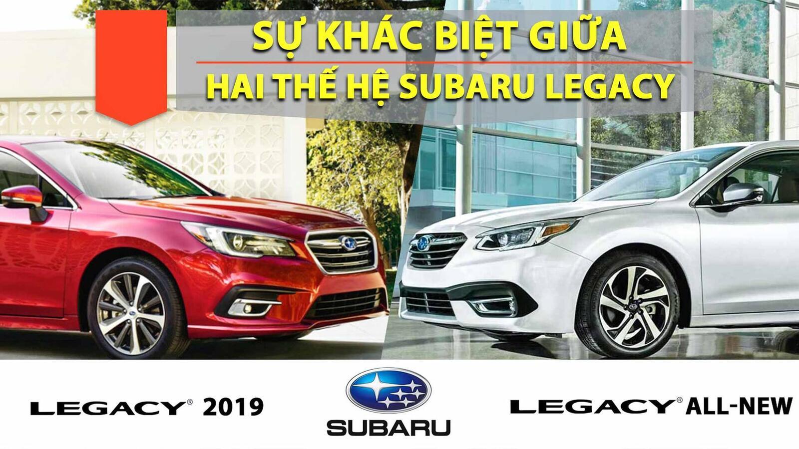 Sự khác biệt giữa Subaru Legacy thế hệ cũ và mới - Hình 1