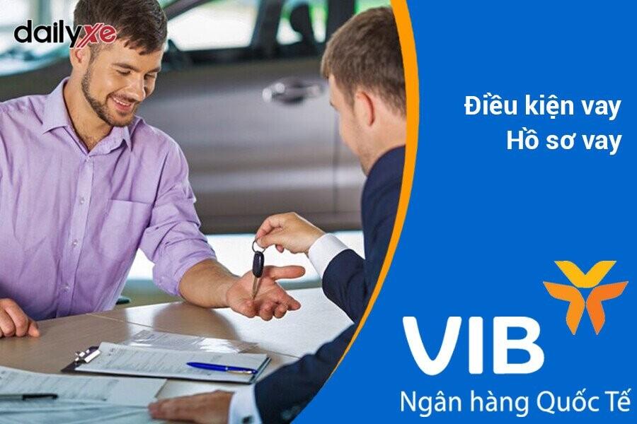 Hồ sơ vay mua xe ô tô trả góp tại VIB