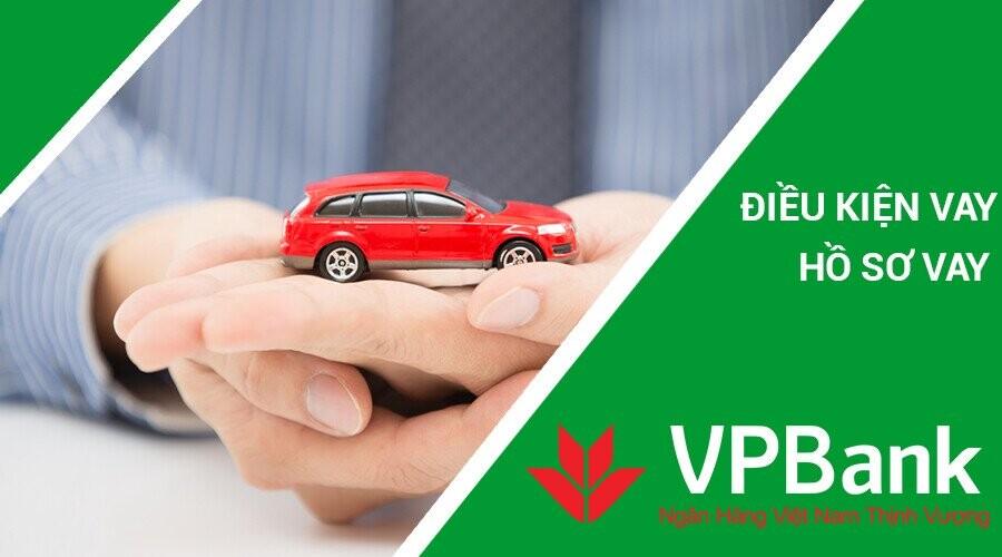 Hồ sơ vay mua xe ô tô trả góp tại VPBank